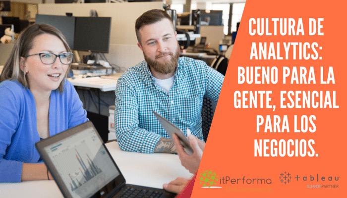 Cultura de Analytics: Bueno para la gente, esencial para los negocios.