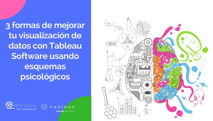 3 formas de mejorar tu visualización de datos con Tableau Software usando esquemas psicológicos
